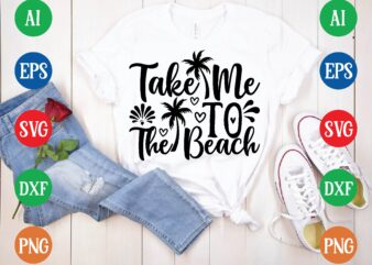 Take me to the beach t shirt vector illustration