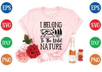i belong to the wild nature t shirt template