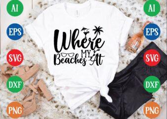 Where my beaches at graphic t shirt