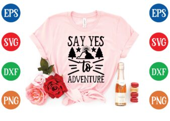 say yes to adventure graphic t shirt