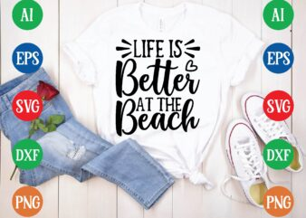 Life is better at the beach graphic t shirt