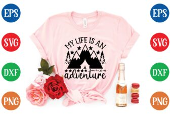 my life is an adventure t shirt vector illustration