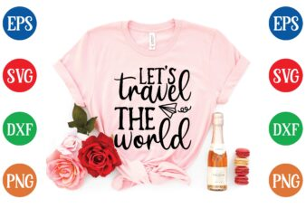 let's travel the world t shirt template