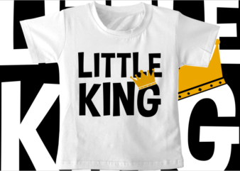 kids t shirt design svg funny little king typography graphic vector
