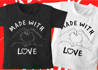 made with love kids / baby t shirt design, funny t shirt design svg , family t shirt design, unique t shirt design