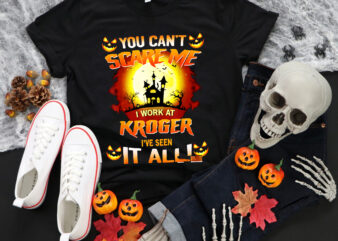 You Can't Scare Me Halloween Png, I Work At KROGER I've Seen It All, Halloween Png, Pumpkin Halloween Png, Funny Pumpkin Png