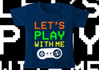 kids / baby t shirt design, gamer t shirt design, funny t shirt design svg , family t shirt design, unique t shirt design