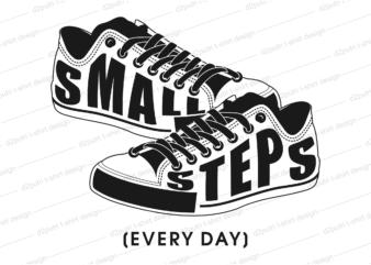shoes motivational inspirational quotes svg t shirt design graphic vector