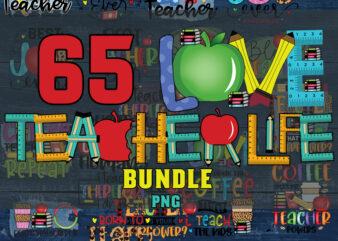 Teacher Life Bundle PNG, Teaching, Back to School, Teacher Quotes, Peace love Teach, love inspire, best Teacher quote, shirt png ,Sublimation design