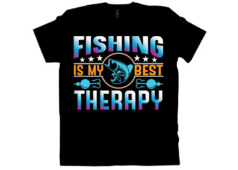 fishing is my best therapy T shirt design