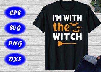 I'm With The Witch Shirt Print template, Halloween Broom, Bats Shirt