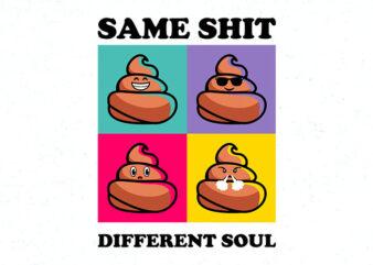same shit, different soul