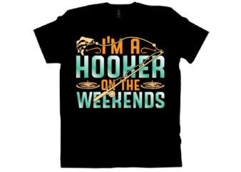 i'm a hooker on the weekends T shirt design