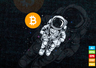 Astronaut BTC To The Moon Crypto Bitcoin vector t-shirt design in ai eps dxf png and Cryptocurrency svg files for cricut