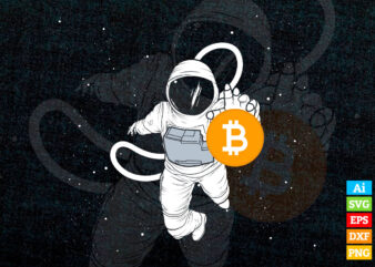 Astronaut Reaching For Bitcoin vector t-shirt design in ai eps dxf png and BTC Cryptocurrency svg files for cricut