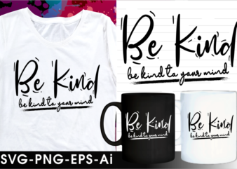 be kind quote svg mug and t shirt design