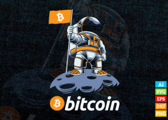 Bitcoin Crypto to the Moon Featuring Astronaut vector t-shirt design in ai eps dxf png and BTC Cryptocurrency svg files for cricut