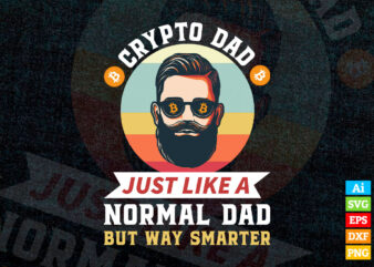 Bitcoin Dogecoin Crypto Dad Just Like A Normal Dad editable vector t-shirt design in ai eps dxf png and BTC Cryptocurrency svg files for cricut