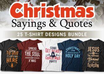 Christmas sayings and quotes t-shirt designs bundle, Christmas sublimation bundle