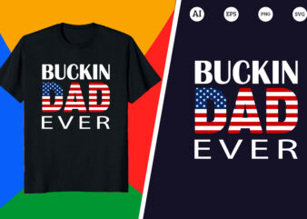 Hunting T-shirt – Buckin dad ever