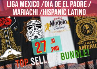 Liga Mexico / Dia De El Padre / Mariachi / Hipanic / Latino / Aztec / Viva Mexico Bundle