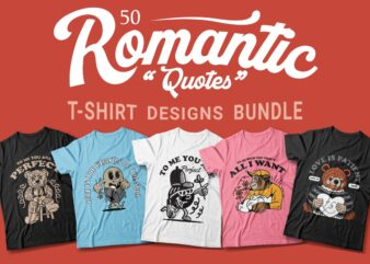 Romantic quotes t-shirt designs bundle, Love quotes and sayings sublimation, Funny romantic, Cartoon