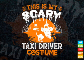 This is my scary taxi driver costume funny halloween editable vector t-shirt design in ai svg png printable files, taxi car driver svg files for cricut