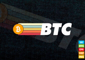 Vintage BTC Crypto Currency with Bitcoin Logo editable vector t-shirt design in ai eps dxf png and BTC Cryptocurrency svg files for cricut