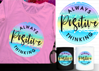 positive thinking inspirational quote t shirt designs   t shirt design sublimation   mug design svg