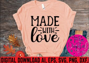 Made with love t shirt template