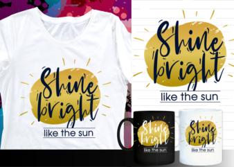 shine bright like the sun inspirational quote t shirt designs   t shirt design sublimation   mug design svg