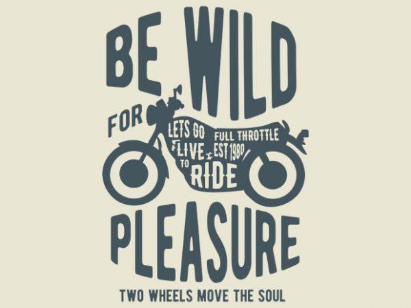 Be Wild T shirt design
