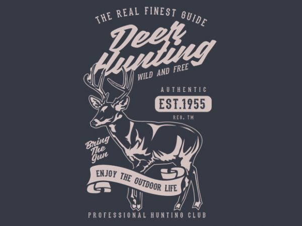 Deer Hunting t shirt vector illustration