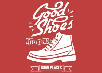 Good Shoes vector tshirt design