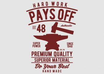 Hard Work Pays Off vector design