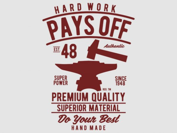 Hard Work Pays Off vector design