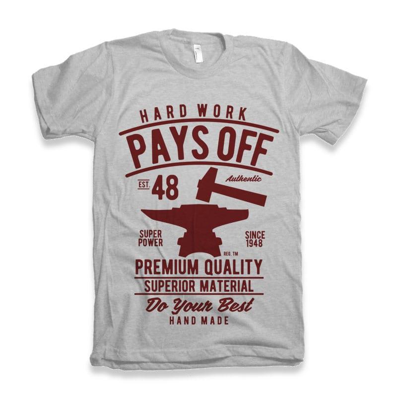 Hard Work Pays Off vector design buy t shirt designs artwork