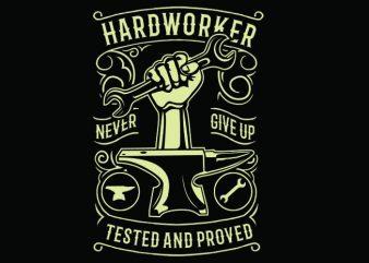 Hard Worker tshirt design