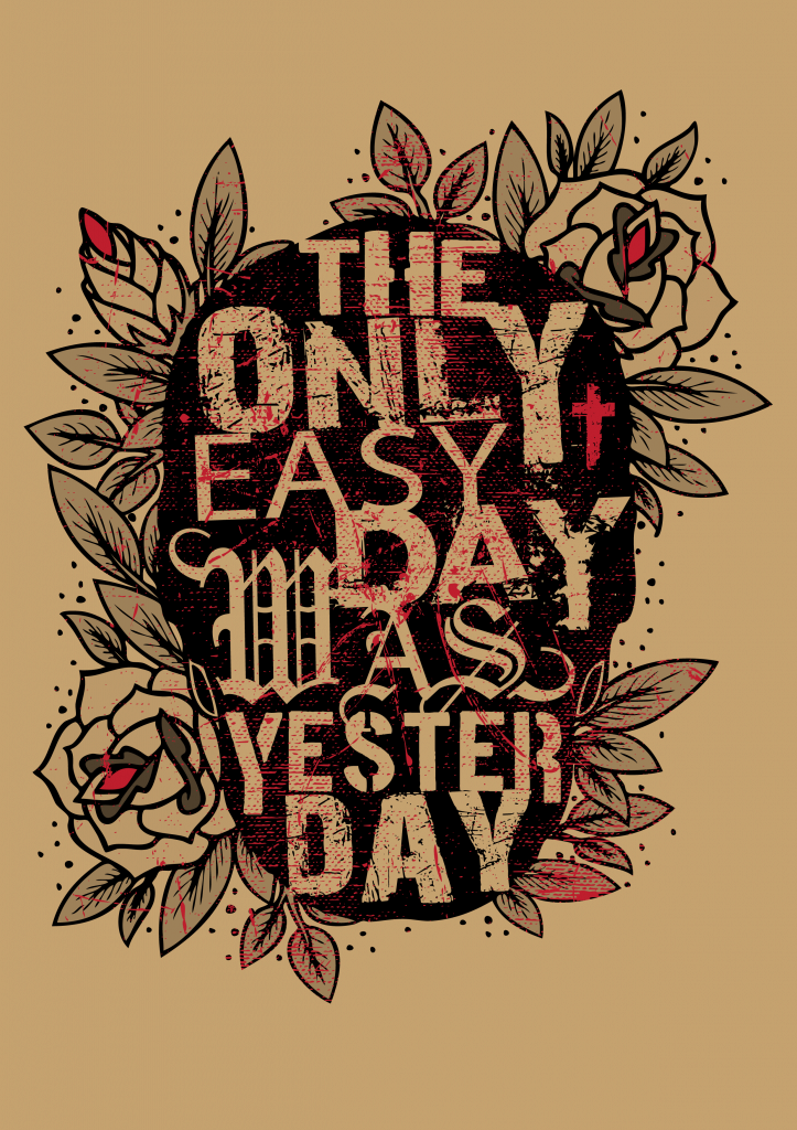 The Only Easy Day Tshirt Design t shirt designs for merch teespring and printful