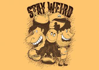 Stay Weird t shirt template vector
