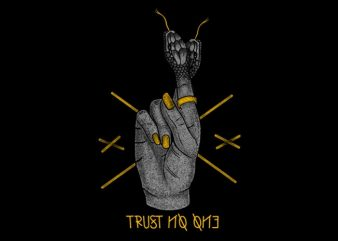 Trust no one buy t shirt design artwork