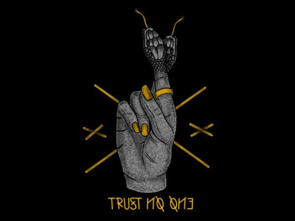 Trust no one buy t shirt design artwork