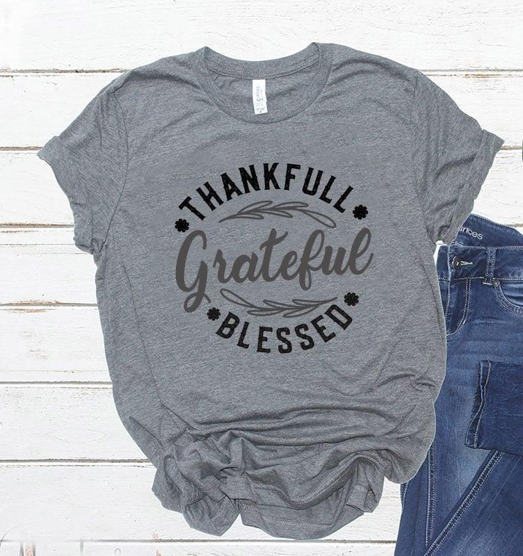 Grateful Thankfull Blessed Thanksgiving T-Shirt Design t shirt design graphic