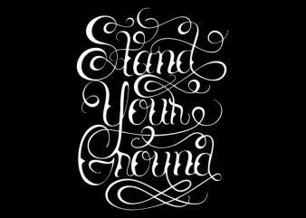 Stand Your Ground tshirt design