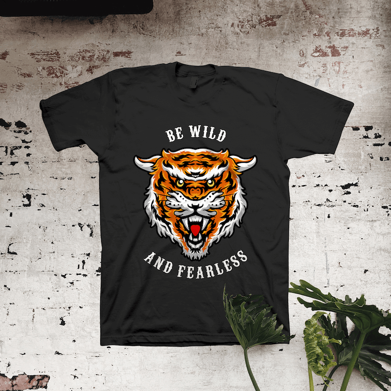 Be Wild and Fearless t shirt designs for print on demand