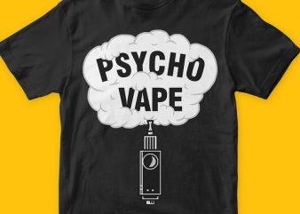 Pyscho vape vector t-shirt design