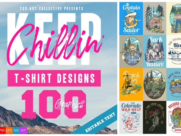 100 Keep Chillin' T-Shirt Designs Bundle