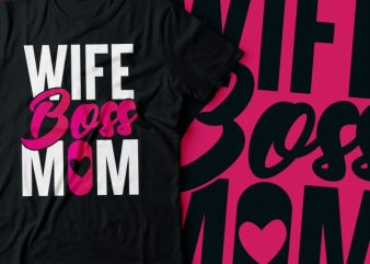 wife boss mom tshirt design | mom hustle tshirt design | wife tshirt design