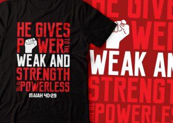 Power to the weak tshirt design |bible tshirt | christian tshirt | bible verse