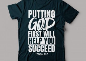 putting GOD first will help you succeed psalm 16:8 | bible verse | bible quote shirt design t shirt design for download